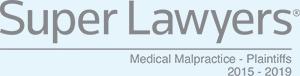 Super Lawyers Medical Malpractice - Plantiffs 2015 - 2019
